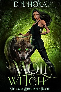 Wolf Witch (Victoria Brigham #1) by D N  Hoxa, Thrilling