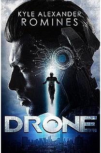 Drone by Kyle Alexander Romines, Science Fiction Action and
