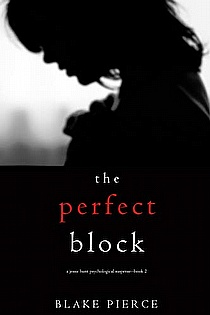 The Perfect Block (A Jessie Hunt Psychological Suspense Thriller�Book Two) ebook cover